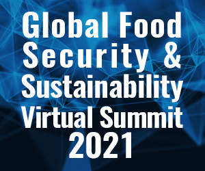 Global food security and sustainability virtual summit 2021